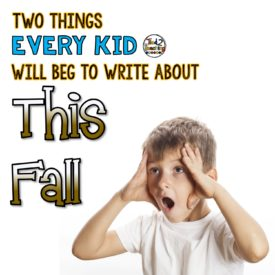 Two Things EVERY KID Will Beg to Write About This Fall